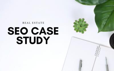 SEO Case Study Real Estate Company