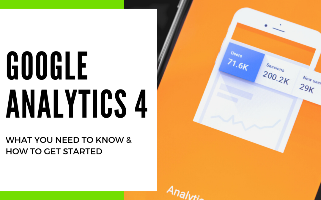 Google Analytics 4: What You Need To Know
